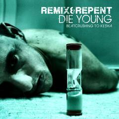 Die Young – Beatcrushing to Ke$ha
