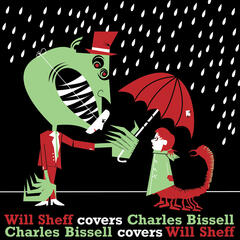 Will Sheff covers Charles Bissell, Charles Bissell covers Will Sheff