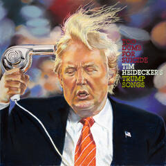 Too Dumb for Suicide: Tim Heidecker's Trump Songs