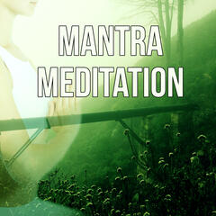 Mantra Meditation - Natural Music for Healing Through Sound and Touch, Serenity Spa Music, Relaxing Music Therapy, Mind Body Spirit New Age Massage Relaxation, Reiki and Yoga Soundscapes