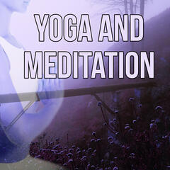 Yoga and Meditation - Sound Healing, Meditation Music Therapy, Restful Sleep, Stress Relief and Anxiety Disorder, Slow Music for Yoga, Meditation Music, Relaxation