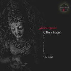 A Silent Prayer (Mixed & Mastered by DJ MNX)