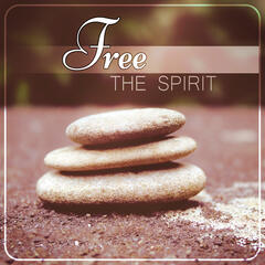 Free the Spirit - Sleep Meditation, Massage, Morning Prayer, Mantras, Relaxation, Pranayama