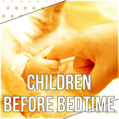 Children Before Bedtime - Soothing Sounds of Nature, White Noise, Calming Bedtime Music to Help Kids Relax