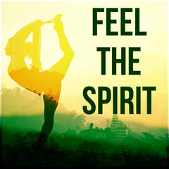 Feel the Spirit - Yoga Exercises, Guided Imagery Music, Relaxing Songs for Mindfulness Meditation