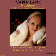 Ivana Lang: Nocturno, Op.29 (from Cycle: By Paths Unknown)