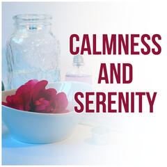 Calmness and Serenity - Wellness & Spa, Reflexology, Reiki, Ayurveda, Shiatsu Massage, Calm Down, Spa Day, Meditation