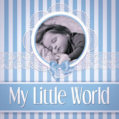 My Little World - Kids & Children, Sweet Dreams with Relaxing Piano Music, Calm Your Baby