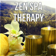 Zen Spa Therapy - Soothing Sounds of Nature, Healing Therapy, Music for Massage, Meditation, Yoga