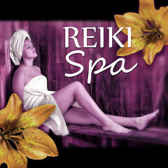 Reiki Spa – Nature Sounds, Pure Relaxation, Healing Music, Soothing Music, Massage Music Therapy, Spa Music, Calmness