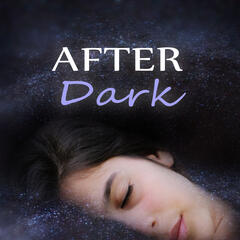 After Dark - Bright Side of Life & Healing Touch, Sleep Well, Instrumental Relaxing Music for Meditation, Spa & Yoga