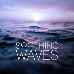 Soothing Waves - Healing Music, Relaxing Sounds, Waves Sounds, Nature Sounds, Sea Ambience