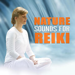 Nature Sounds for Reiki - Reiki Therapy, Inner Silence, Relaxation, Calm Meditation, Yoga, Spa Sounds