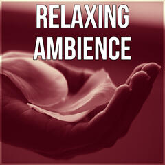 Relaxing Ambience - Relaxation, Day Spa, Soothing Music, Calm Down, Nature Music, Massage, New Age