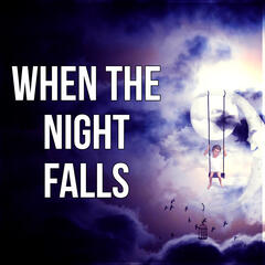 When the Night Falls - Bedtime Songs to Help You Relax, Meditate, Rest, Destress, Sleep Well All Night