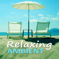 Relaxing Ambient – Healing Relaxation, Spa Music, Massage, Mindfulness Meditation Therapy, Calm Waves
