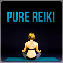 Pure Reiki – Soothing Sounds for Yoga, Meditation Sounds, Yoga Sound, Reiki, Relaxation Music, Peaceful Music, Healing Music