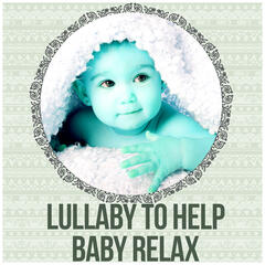 Lullaby to Help Baby Relax – Calming Night, Relaxing Songs for Babies, Southing Sounds, Sleeping Baby Aid, White Noise