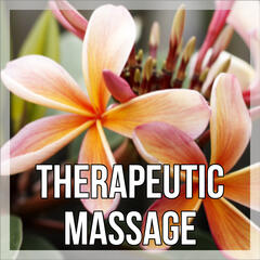 Therapeutic Massage – Take Your Time, Music for Healing Through Sound and Touch, Time to Spa Music Background for Wellness