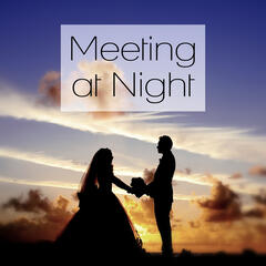 Meeting at Night – Dark Night, Dinner with Candle, Background Piano, Shades of Love, Sexy Songs, Happy Hour