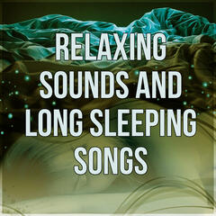 Relaxing Sounds and Long Sleeping Songs - Calm Music for Sensual Massage and Deep Sleep, Sleep All Night, Piano Songs, Restful Sleep, Sounds of Nature