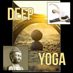 Deep Yoga – Natural Music, Stress Relief, Relaxing Sounds, Zen Meditation, Calm Music for Yoga