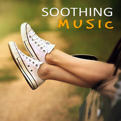 Soothing Music - Emotional Music, Gentle Massage, Deep Music for Relaxation, Natural Music for Healthy Living, Calm Music for Meditation