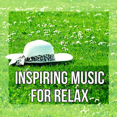 Inspiring Music for Relax - Nature Sounds, Calm Music for Relaxation, Inner Peace, Stress Relief, Deep Melody for Relax