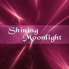 Shining Moonlight – Sleep Well, Music Lullabies, Calming Piano and Instrumental Background Music