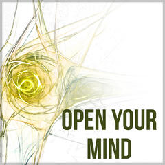 Open Your Mind – Music for Study, Calm Music for Relax, Soft Music for Brain Power, Improve Concentration, Memory, Focus, New Age