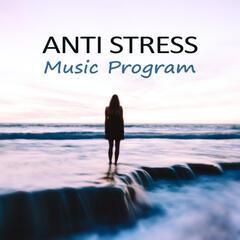 Anti Stress Music Program – Deep Relax, Mindfulness, Instrumental Sounds