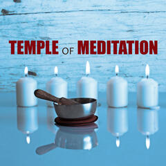 Temple of Meditation – Calm Music for Meditation, Deep Sounds for Relaxation, Yoga Poses, Reiki Music, Soothing Melody