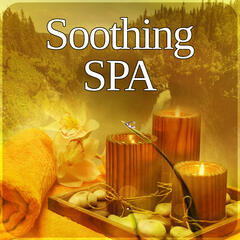 Soothing SPA – Background Music for Massage Therapy, Healthy Lifestyle, Healing Touch, Relaxation, Nature Sounds for Relax