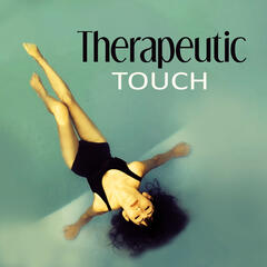 Therapeutic Touch – Time for You, Wellness Spa, Relaxation, Healing, Beauty, Meditation, Yoga, Deep Sleep and Well-Being