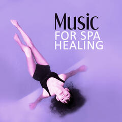 Music for Spa Healing – Deep Sounds for Relaxation, Calm Music for Massage, Healing Touch, Rain Sounds, Spa Music
