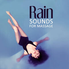 Rain Sounds for Massage – Calming Water Sounds to Massage, Calming Music for Well Being, Healing Meditation