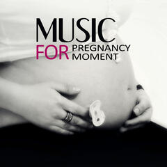 Music for Pregnancy Moment - Meditation Music for Pregnant Women, Prenatal Yoga Music, Deep Sounds for Relaxation, Calm Music for Relaxation