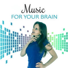 Music for Your Brain - Psoft Music for Studying, Calm Music for Concentration, Deep Sounds for Relaxation, Learning Skills, Persistence of Memory