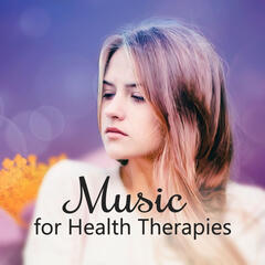 Music for Health Therapies – Deep Sounds of Nature, Soft Music for Relaxation, Calm Music for Wellness, Healing Touch Massage, Essential Oils