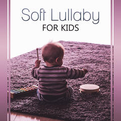 Soft Lullaby for Kids – Peaceful Music for Babies and Infants, New Age Gentle Sounds for Newborns to Relax Before Sleep, White Noises and Nature Sounds for Deep Sleep