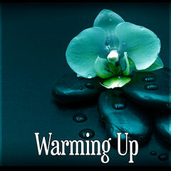 Warming Up – Sensual Massage, New Age & Healing, Serenity Spa Music for Relaxation Meditation