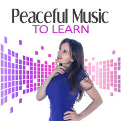 Peaceful Music to Learn – Calm Music for Concentration, Deep Sounds for Relaxation, Learning Skills, Persistence of Memory