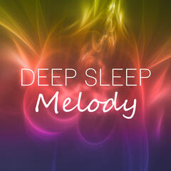 Deep Sleep Melody – Insomnia Therapy, Serenity Lullabies, Calm Music for Relax, Deep Sounds for Sleep, Sounds of Nature