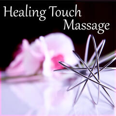 Healing Touch Massage – Sensual Massage, Wellness Music Spa, Pure Mind and Body with Healing Massage Music