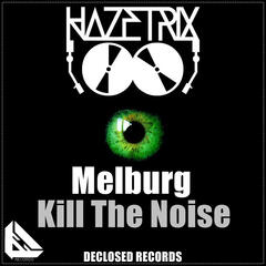 Melburg / Kill the Noise