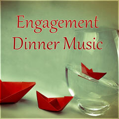 Engagement  Dinner Music - Romantic Piano Music, Background Music for Special Occasion, Engagement Dinner, Wedding Anniversary, Love Songs for Honeymoon, Romantic Dinner, Intimate Moments