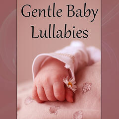 Gentle Baby Lullabies – Total Relax, Great Songs for Sleep, Cradle Song, Lullabies for Babies, Fall Asleep, Soft Sounds of Nature