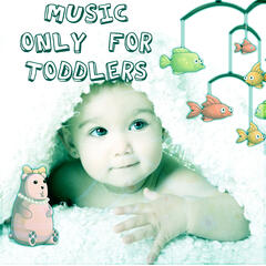 Music Only for Toddlers – Song Only for Babies, Deep Sounds Help Sleep, Calm Music for Nap, Soothing Nature Sounds