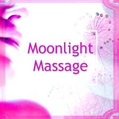 Moonlight Massage – Spa Music to Keep You Healty, Sensual Massage, Relaxing Music, Sounds of Nature for Massage, Spa & Yoga, Relaxation, Meditation