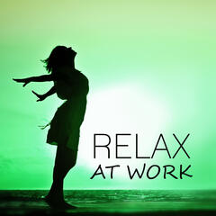 Relax at Work – New Age Healing Music,Help You to Find Peace in the Office, Relaxing Therapy, Calming Music, Rest, Nature Sounds